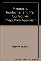 Hypnosis Headache and Pain Control: An Integrative Approach 4th Edition